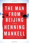 The Man from Beijing - Henning Mankell