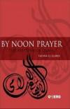 By Noon Prayer: The Rhythm of Islam - Fadwa El Guindi