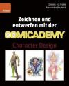 Zeichnen und entwerfen mit der Comicademy: Character Design -