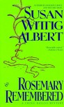 Rosemary Remembered (China Bayles Mystery) - Susan Wittig Albert