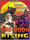 Bad Moon Rising - Sophia Titheniel