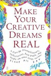 Make Your Creative Dreams Real: A Plan for Procrastinators, Perfectionists, Busy People, and People Who Would Really Rather Sleep All Day - S.A.R.K.