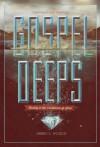 Gospel Deeps - Jared C. Wilson