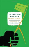 The One-Straw Revolution: An Introduction to Natural Farming (New York Review Books Classics) - Masanobu Fukuoka