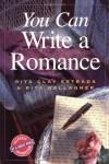You Can Write a Romance (You Can Write It!) - Rita Clay Estrada, Rita Gallagher