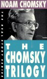 The Chomsky Trilogy: Secrets, Lies & Democracy/The Prosperous Few & the Restless Many/What Uncle Sam Really Wants (Real Story) - Noam Chomsky