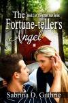 The Fortune-teller's Angel - Sabrina D. Guthrie