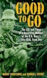 Good to Go: The Life And Times Of A Decorated Member Of The U.s. Navy's Elite Seal Team Two - Randall Fuerst, Harold Constance