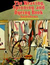 The Weaving, Spinning, and Dyeing Book - Rachel Brown