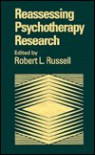 Reassessing Psychotherapy Research - Robert L. Russell