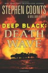 Deep Black: Death Wave - Stephen Coonts;William H. Keith Jr.