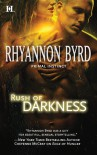 Rush of Darkness - Rhyannon Byrd