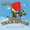 The Great Truck Rescue - Jon Scieszka, David Shannon, Loren Long