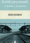 Krótki przystanek w drodze z Auschwitz - Göran Rosenberg