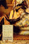Snow White, Blood Red - Ellen Datlow, Terri Windling, Esther M. Friesner, Susan Wade