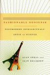 Fashionable Nonsense: Postmodern Intellectuals' Abuse of Science - Alan Sokal, Jean Bricmont