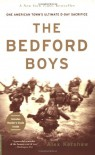 The Bedford Boys: One American Town's Ultimate D-day Sacrifice - Alex Kershaw