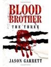 Blood Brother: The Three - Jason Garrett