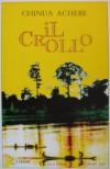 Il crollo - Chinua Achebe, Silvana Antonioli Cameroni