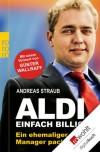 Aldi - Einfach billig: Ein ehemaliger Manager packt aus (German Edition) - Andreas Straub