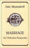 Marriage: An Orthodox Perspective - John Meyendorff