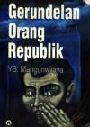 Gerundelan Orang Republik - Y.B. Mangunwijaya