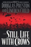 Still Life With Crows  - Douglas Preston, Lincoln Child