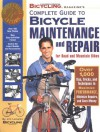 Bicycling Magazine's Complete Guide to Bicycle Maintenance and Repair for Road and Mountain Bikes - Jim Langley