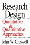 Research Design: Qualitative and Quantitative Approaches - John W. Creswell
