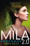 Mila 2.0: Renegade - Debra Driza