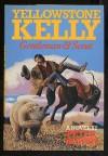 YELLOWSTONE KELLY (Frontier Library (Ottawa, Ill.).) - Peter Bowen