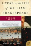A Year in the Life of William Shakespeare: 1599 - James Shapiro