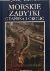 Morskie zabytki Gdańska i okolic - Jerzy Litwin