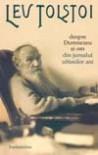 Despre Dumnezeu si om. Din jurnalul ultimilor ani - Leo Tolstoy, Elena Draguşin-Richard