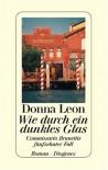 Wie durch ein dunkles Glas (Commissario Brunetti, #15) - Donna Leon, Christa E. Seibicke