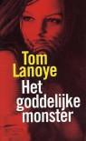 Het goddelijke monster  - Tom Lanoye