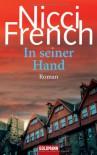 In seiner Hand: Roman - Nicci French