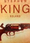 Roland - Stephen King