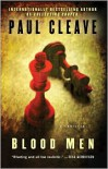 Blood Men: A Thriller - Paul Cleave