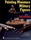 Painting Miniature Military Figures - Mike Davidson