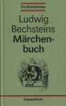 Ludwig Bechsteins Märchenbuch - Ludwig Bechstein