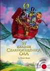 W krainie Czarnoksiężnika Oza. (+CD) - Lyman Frank Baum