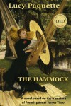 The Hammock:  A novel based on the true story of French painter James Tissot - Lucy Paquette