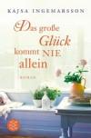 Das große Glück kommt nie allein - Kajsa Ingemarsson