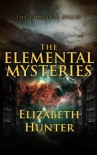 The Elemental Mysteries: Complete Series - Elizabeth   Hunter