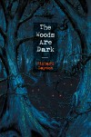 The Woods Are Dark (The Original, Uncut Version) - Richard Laymon, Alan M. Clark, Kelly Laymon