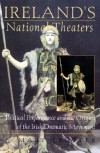 Ireland's National Theaters: Political Performance and the Origins of the Irish Dramatic Movement - Mary Trotter