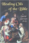 Healing Oils of the Bible - David Stewart