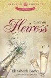 Once an Heiress (Crimson Romance) - Elizabeth Boyce