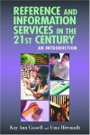 Reference and Information Services in the 21st Century : An Introduction - Kay Ann Cassell, Uma Hiremath